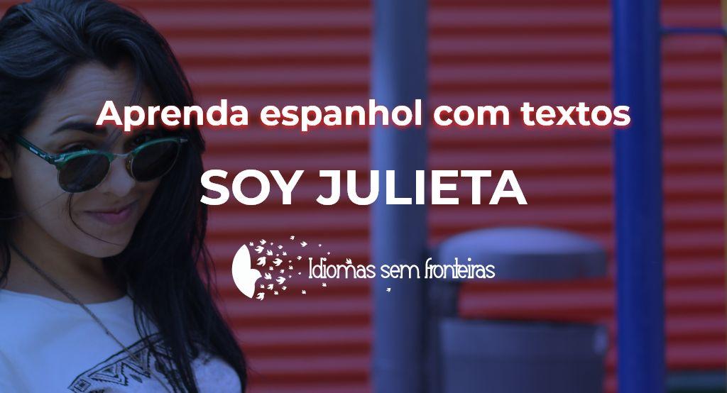 Aprenda Espanhol Com Textos - Soy Julieta